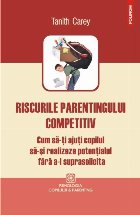 Riscurile parentingului competitiv. Cum să-ți ajuți copilul să-și realizeze potențialul fără a-l suprasolicita