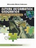 Sisteme informatice geografice. Volumul I. Structuri de date