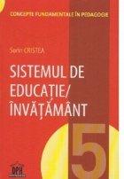 Sistemul de educatie/invatamant. Volumul 5 din Concepte fundamentale in pedagogie