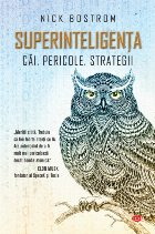 Superinteligența. Căi, pericole, strategii. Vol. 119