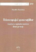 Telescopajul generatiilor. Ascultarea legaturilor narcisice dintre generatii