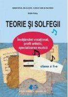Teorie si solfegii - Clasa a II-a. Invatamant vocational, profil artistic, specializarea muzica