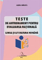 Teste de antrenament pentru evaluarea naţională : limba şi literatura română