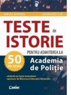 50 de TESTE DE ISTORIE PENTRU ADMITEREA LA ACADEMIA DE POLITIE