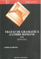 Tratat de gramatica a limbii romane. II Sintaxa