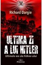 Ultima zi a lui Hitler : ultimele ore ale Führer-ului