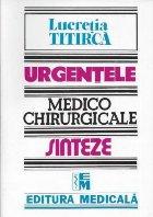 Urgentele medico-chirurgicale. Sinteze pentru asistentii medicali, editia a III-a