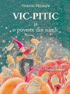Vic-Pitic şi o poveste din nimic